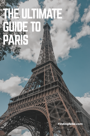 Pin for Pinterest: the ultimate guide to explorting Paris, France